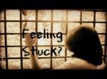 Feeling Stuck